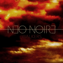 Neo Noire - Walkers (digital single)